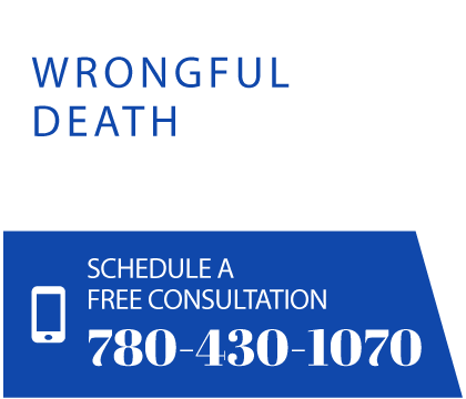 Wrongful death. Schedule a free consultation 780-430-1070